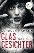 Glasgesichter - Cordula Hamann
