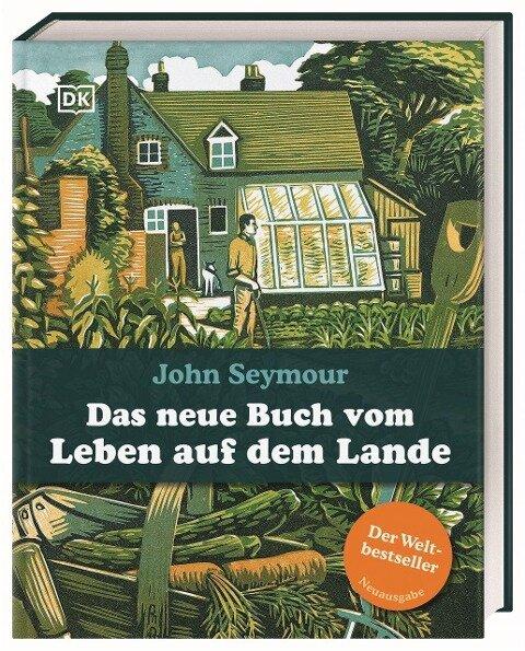 Das neue Buch vom Leben auf dem Lande - John Seymour, Will Sutherland