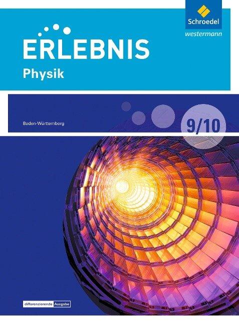 Erlebnis Physik 9 /10. Schülerband. Differenzierende Ausgabe. Baden-Württemberg -