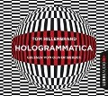 Hologrammatica (Ungekürzt) - Tom Hillenbrand