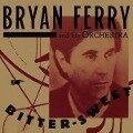 Bitter-Sweet (Deluxe) - Bryan Ferry