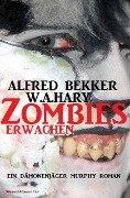 Zombies erwachen - Alfred Bekker, W. A. Hary