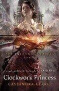 Infernal Devices 3: Clockwork Princess - Cassandra Clare
