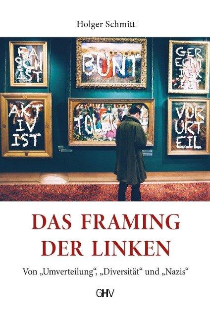 Das Framing der Linken - Holger Schmitt