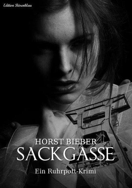 Ein Ruhrpottkrimi: Sackgasse - Horst Bieber