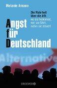 Angst für Deutschland - Melanie Amann