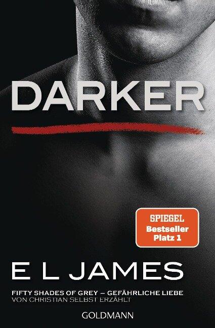 Darker - Fifty Shades of Grey. Gefährliche Liebe von Christian selbst erzählt - E L James