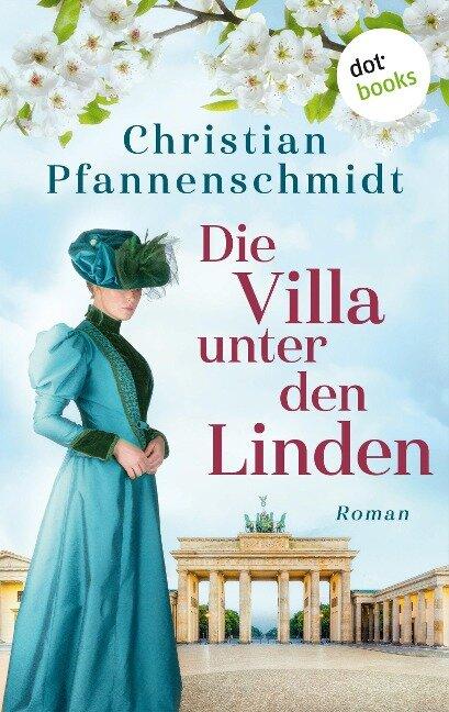 Die Villa unter den Linden - Christian Pfannenschmidt