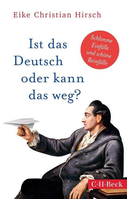Ist das Deutsch oder kann das weg? - Eike Christian Hirsch