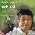 Ach so! - Ranga Yogeshwar