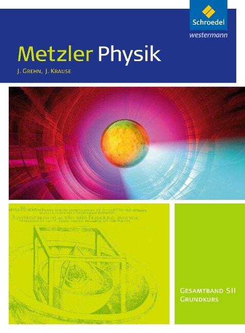Metzler Physik Sekundarstufe 2.Gesamtband Grundkurs: Schülerband. Nordrhein-Westfalen, Rheinland-Pfalz -