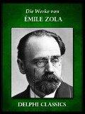 Die Werke von Emile Zola (Illustrierte) - Emile Zola
