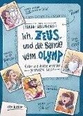 Ich, Zeus, und die Bande vom Olymp Götter und Helden erzählen griechische Sagen - Frank Schwieger