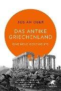 Das antike Griechenland - Josiah Ober