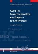 ADHS im Erwachsenenalter: 100 Fragen - 100 Antworten -