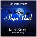 Papa Noël - Kurz-Krimi - Henrietta Pazzo