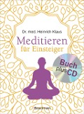 Meditieren für Einsteiger + Meditations-CD - Heinrich Klaus