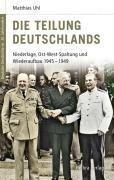 Die Teilung Deutschlands - Matthias Uhl