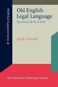 Old English Legal Language - Jurg R. Schwyter