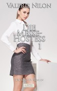 Die Messe-Hostess 1 - Valerie Nilon