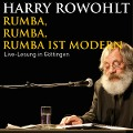 Rumba, Rumba, Rumba ist modern - Harry Rowohlt