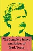 Complete Essays and Satires of Mark Twain - Mark Twain