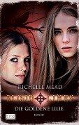 Bloodlines 02: Die goldene Lilie - Richelle Mead