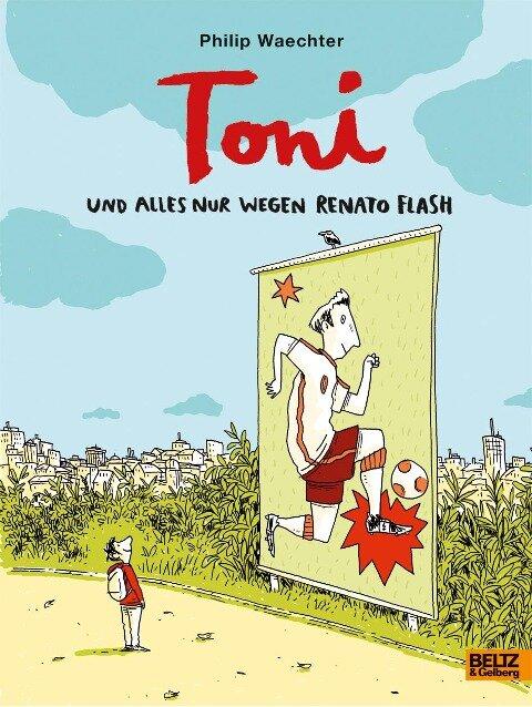 Toni. Und alles nur wegen Renato Flash