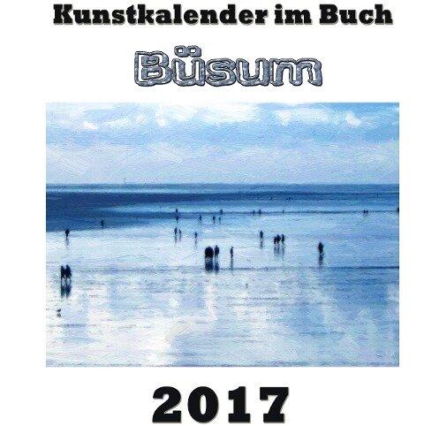 Kunstkalender im Buch - Büsum 2017 - Pierre Sens