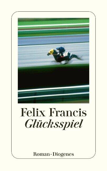 Glücksspiel - Felix Francis