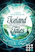 Iceland Tales 1: Wächterin der geheimen Quelle - Jana Goldbach