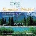 Eine Reise durch Kanadas Westen - Reinhard Kober, Matthias Morgenroth