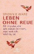 Leben ohne Reue - Bronnie Ware
