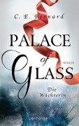 Palace of Glass - Die Wächterin - C. E. Bernard