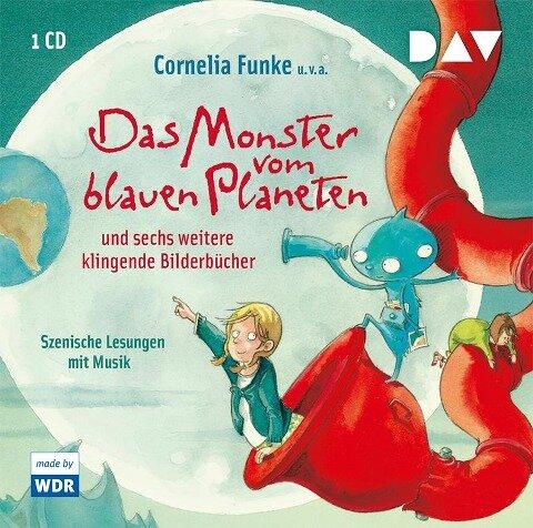 Das Monster vom blauen Planeten und sechs weitere klingende Bilderbücher - Cornelia Funke, Paul Maar, Kerstin Schoene, Patrick McDonnell, John Fardell