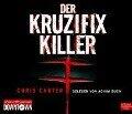 Ein Hunter- und Garcia-Thriller, Folge 1 - Der Kruzifix-Killer - Chris Carter