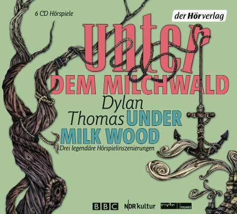 Unter dem Milchwald / Under Milk Wood - Dylan Thomas