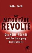 Die autoritäre Revolte - Volker Weiß