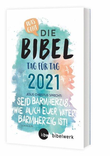Was geht - Die Bibel Tag für Tag 2021 -