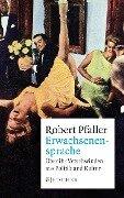 Erwachsenensprache - Robert Pfaller