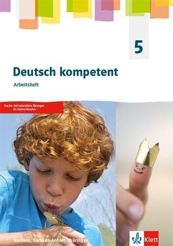 deutsch.kompetent 5. Ausgabe Sachsen, Sachsen-Anhalt, Thüringen Gymnasium. Arbeitsheft Klasse 5 -
