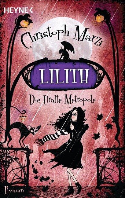 Die Uralte Metropole 02. Lilith - Christoph Marzi