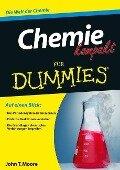 Chemie kompakt für Dummies - John T. Moore