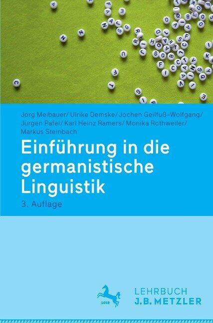 Einführung in die germanistische Linguistik - Jörg Meibauer, Ulrike Demske, Jochen Geilfuß-Wolfgang, Jürgen Pafel, Karl Heinz Ramers
