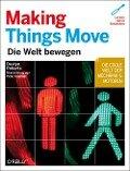 Making Things Move - deutsche Ausgabe - Dustyn Roberts