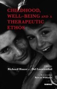 Childhood, Well-Being and a Therapeutic Ethos - Richard House