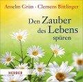 Den Zauber des Lebens spüren - Clemens Bittlinger, Anselm Grün