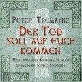 Der Tod soll auf euch kommen - Peter Tremayne