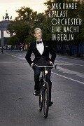 Eine Nacht In Berlin - Max & Palast Orchester Raabe