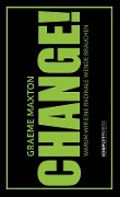 CHANGE! - Graeme Maxton